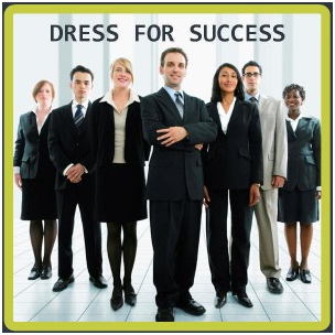 Want to Get Ahead? Dress For Success!